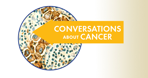 Conversations about Cancer